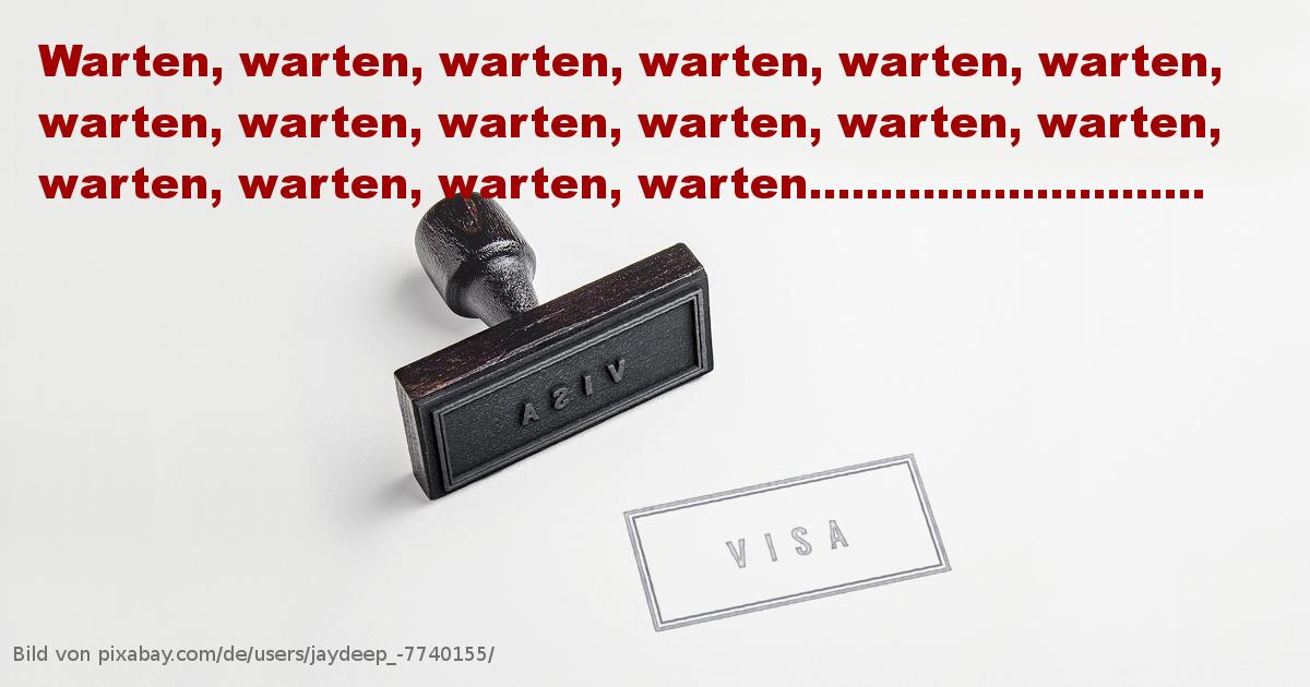 Warten auf das Visum…
